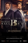 Michael Ball & Alfie Boe: Back Together Revised Date [PG]